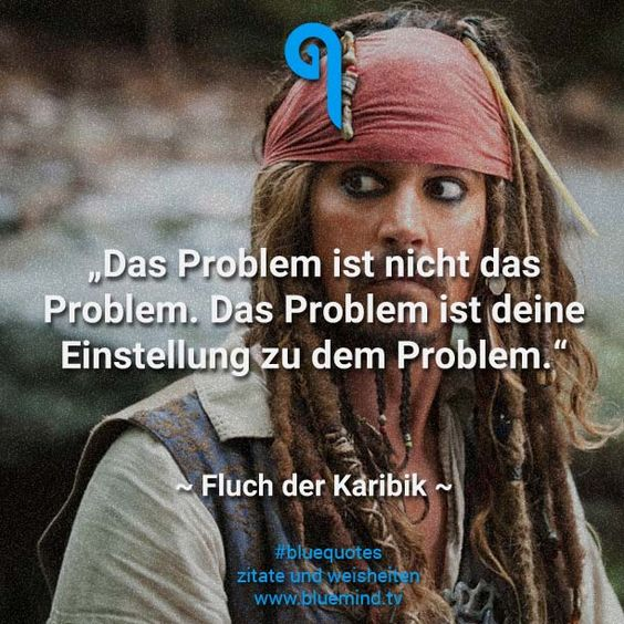 Das Problem ist nicht ds Problem. Das Problem ist deine Einstellung zu dem Problem.